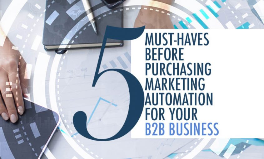 5 Must-Haves Before Purchasing Marketing Automation for Your Business | Roop & Co.