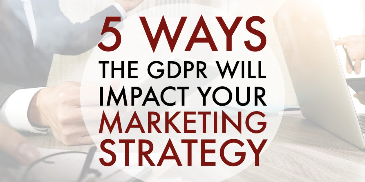 5 Ways the GDPR Will Impact Your Marketing Strategy | Roop & Co.