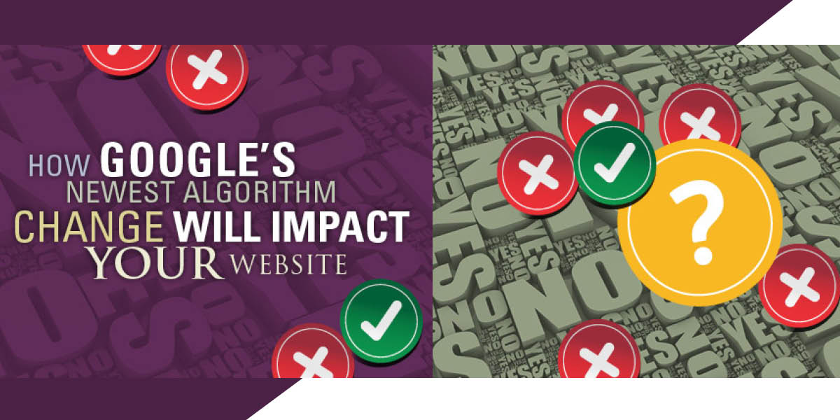 How Google's Newest Algorithm Change Will Impact Your Website