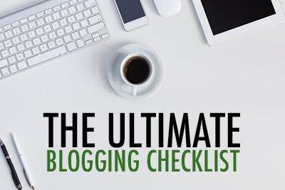 ultimate blogging checklist | content marketing resources