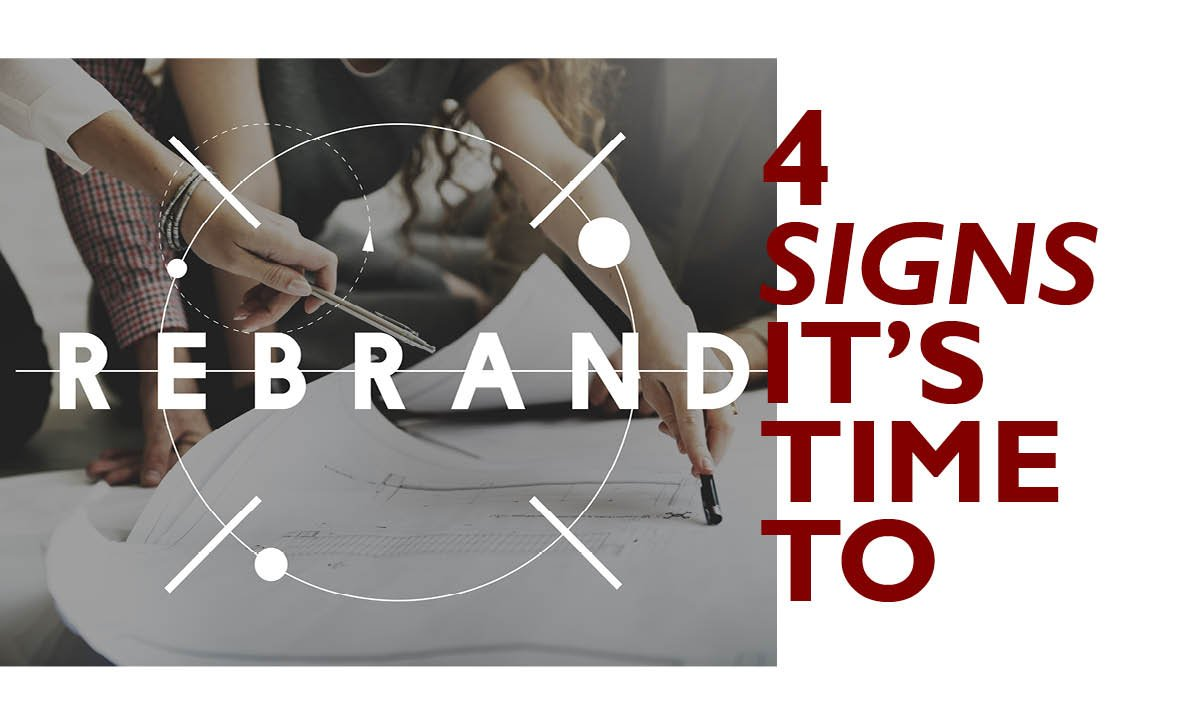 4 Signs It's Time to Rebrand
