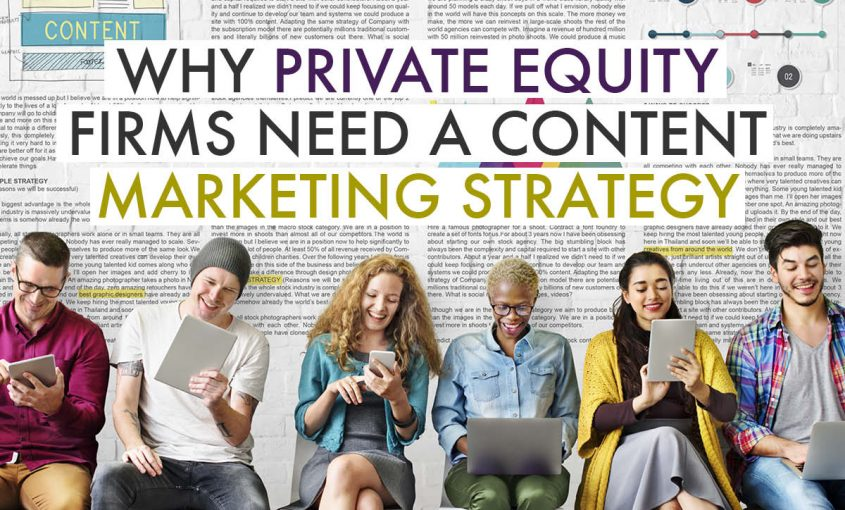 Why Private Equity Firms Need a Content Marketing Strategy