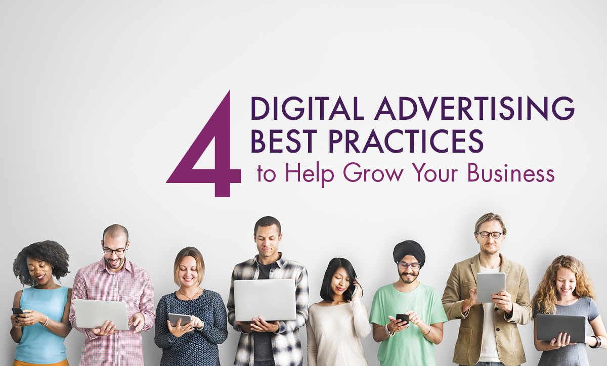 4 Digital Advertising Best Practices to Help Grow Your Business | Roop & Co.